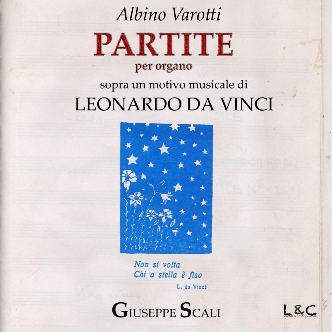 Partite sopra un motivo musicale di Leonardo Da Vinci – Varotti Albino / Giuseppe Scali organo